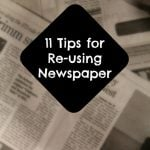 11 Tips for Re-using Newspaper