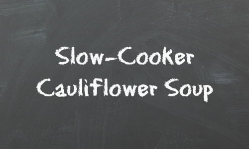 Crockpot: Cauliflower Soup