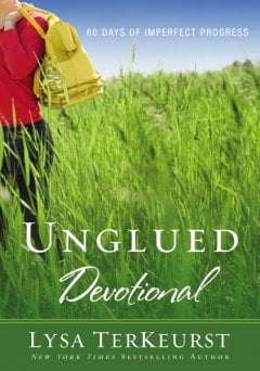 Unglued ~ A great 60 day short devotional by Lysa TerKeurst that  helps us center ourselves in God, emotional baggage and all