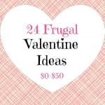 24 Frugal Valentine's Day Ideas for Any Day