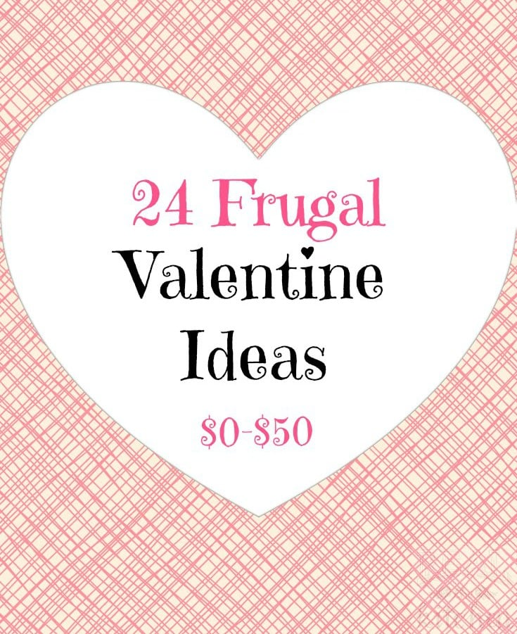 24 Frugal Valentine Ideas from $0-$50 to make your Valentine smile. | www.realthekitchenandbeyond.com