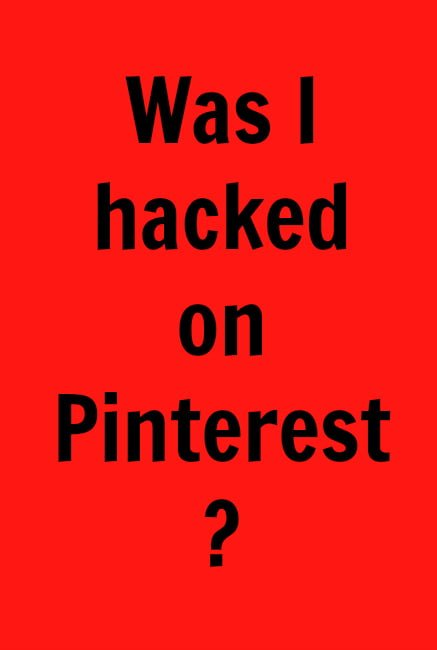 Was I hacked on Pinterest