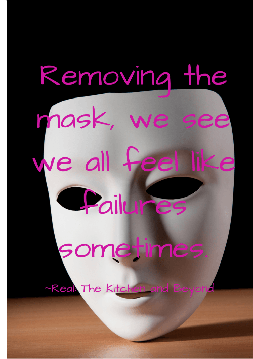 remove mask we all feel like failures sometimes