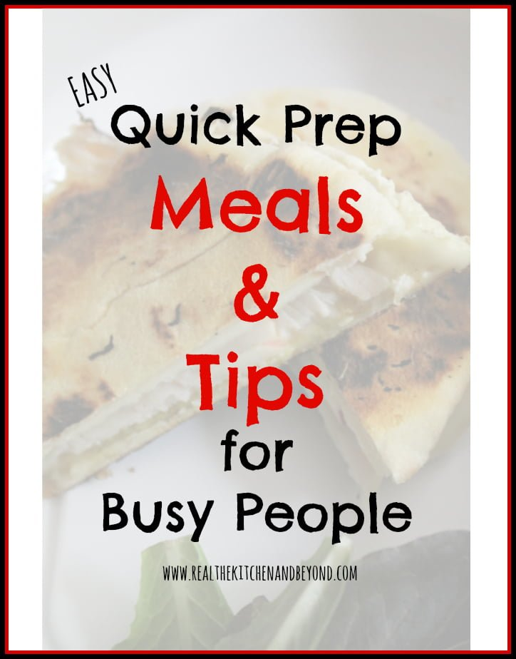 quick prep easy meals and tips | www.realthekitchenandbeyond.com