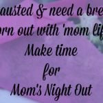 Mother's Day and a Mom's Night Out