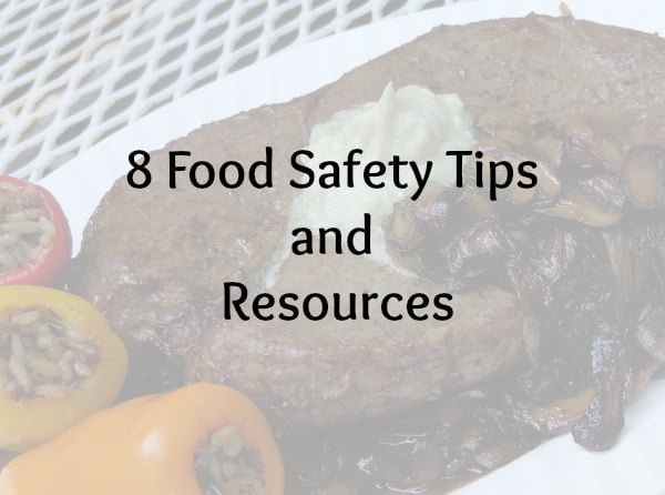 8 food safety tips and resources