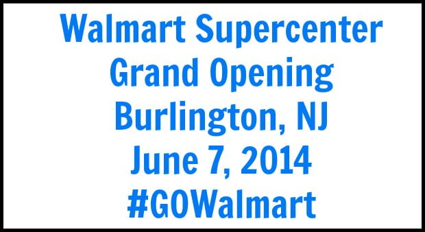 walmart supercenter grand opening burlington nj june 7 2014 #GOWalmart