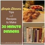 Simple Dinners: Tips and Recipes to Make 30 Minute Dinners