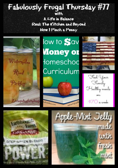 fabulously frugal thursday 77 featured images A life in Balance, How I pinch a Penny, and Real The Kitchen and Beyond