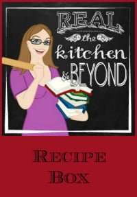 Real: The Kitchen and Beyond Recipe Box