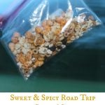 Sweet and Spicy Road Trip Snack Mix