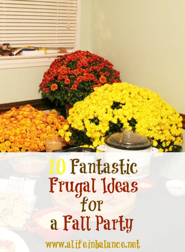 10 fantastic frugal fall party ideas | www.alifeinbalance.net