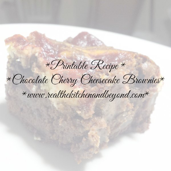 Printable Chocolate Cherry Cheesecake Brownie recipe www.realthekitchenandbeyond.com