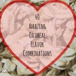 40 Oatmeal Flavor Combinations