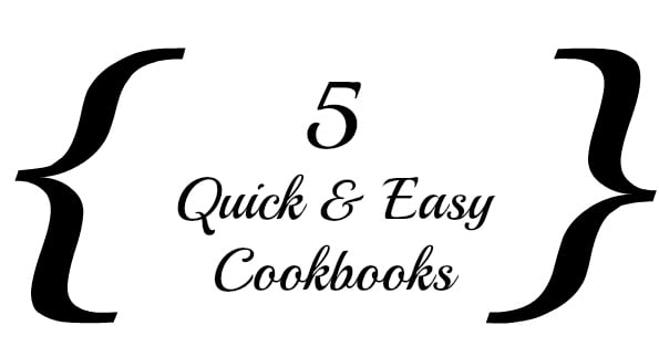 5 Quick Easy Meals Cookbooks