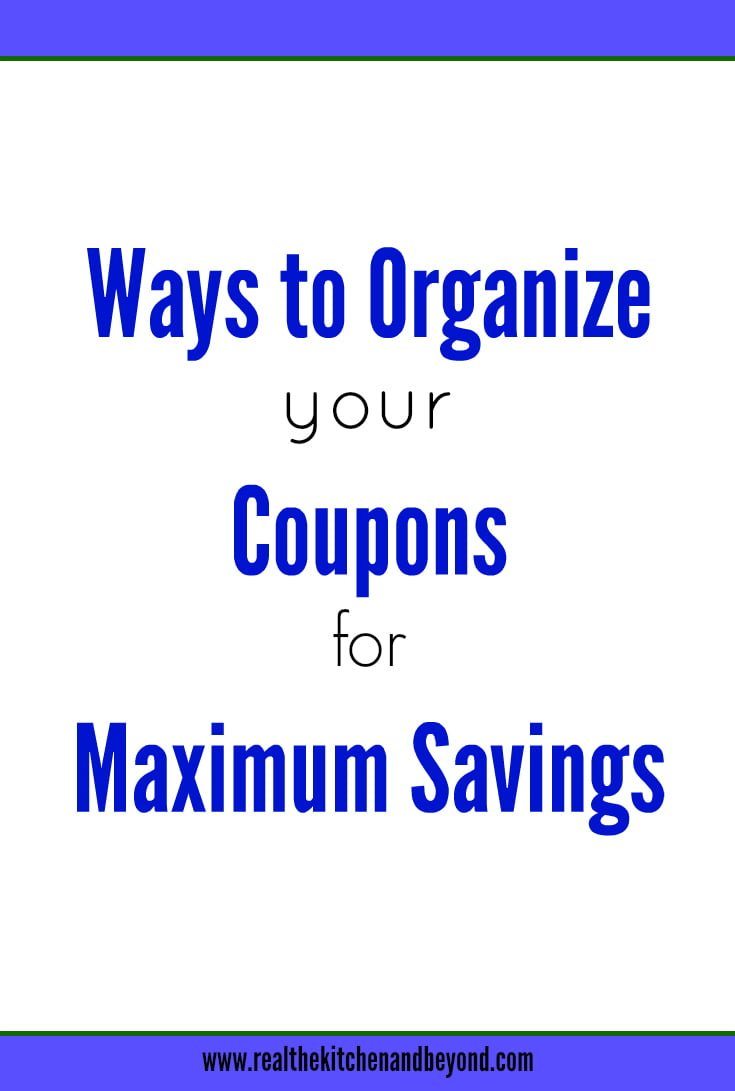 Ways to Organize Coupons to Maximize Savings - Real: The Kitchen and Beyond
