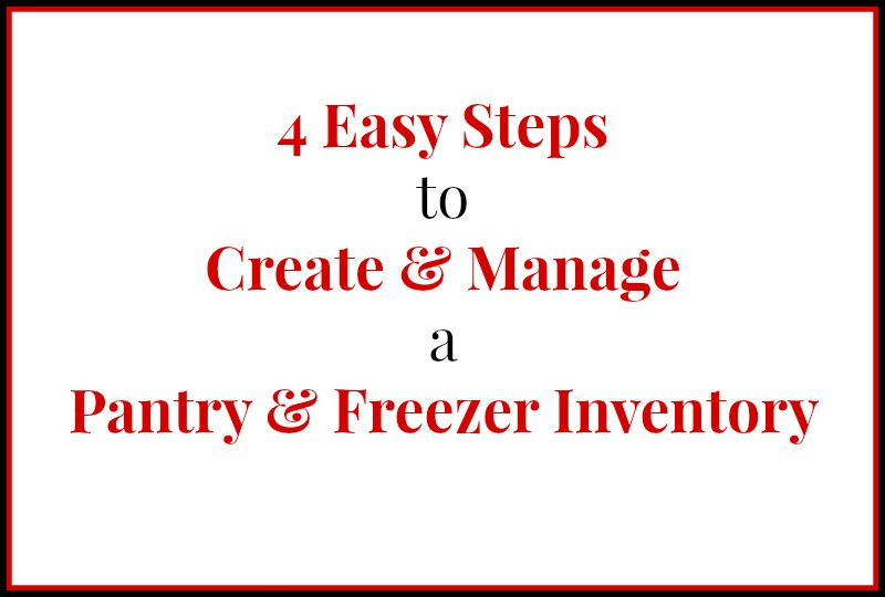 4 Easy Steps to Create and Manage a Pantry and Freezer Inventory