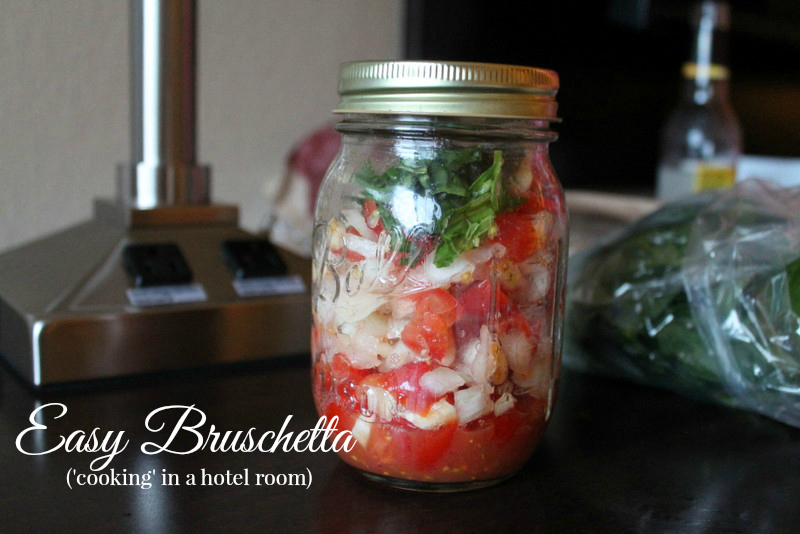 Easy Bruschetta recipe - 'cooking' in a hotel room