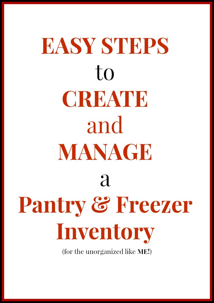 4 Easy Steps to Create and Manage a Pantry and Freezer Inventory for the unorganized like me