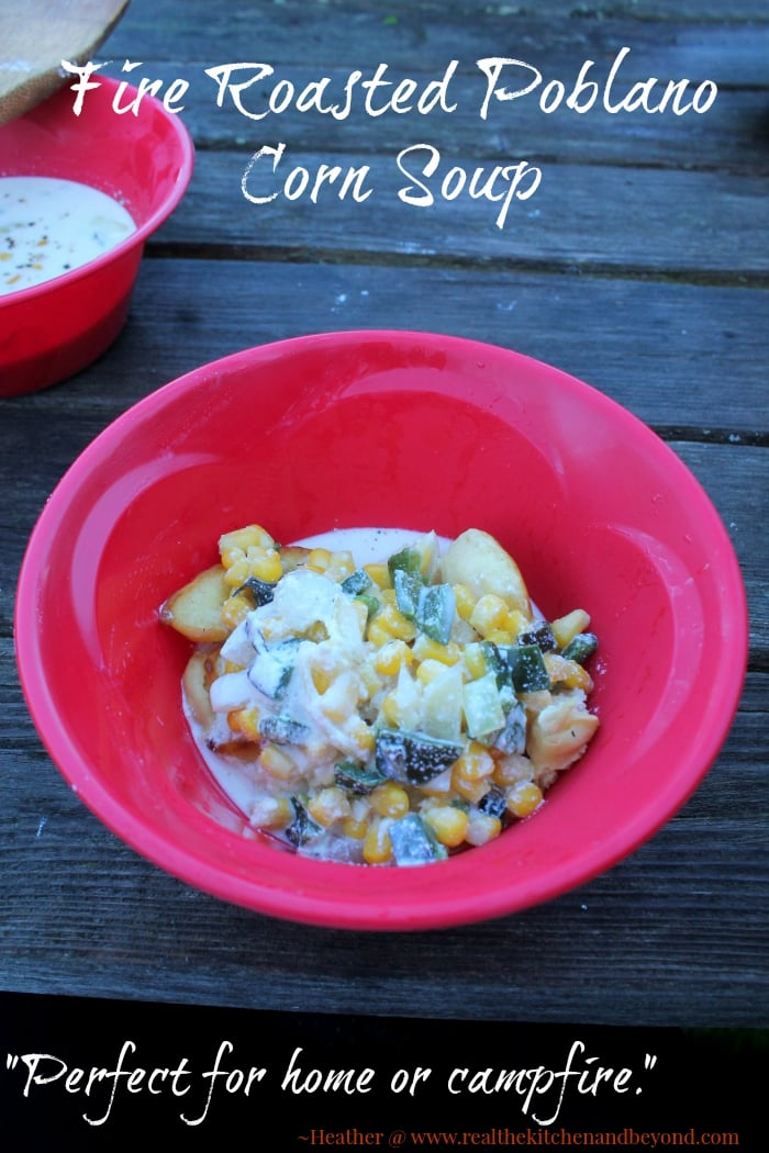 Camping Recipes - Fire Roasted Poblano Corn Soup - Perfect for Home or Campfire
