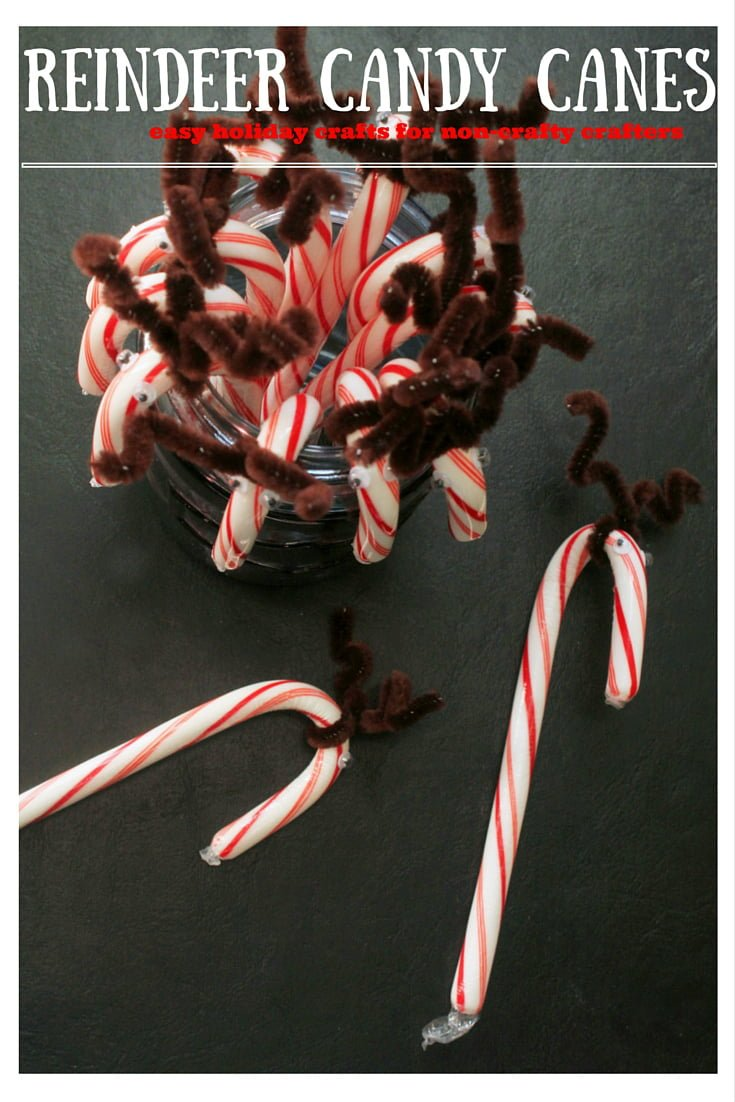 Reindeer Candy Canes - Easy Holiday Craft for Non-crafty Crafters