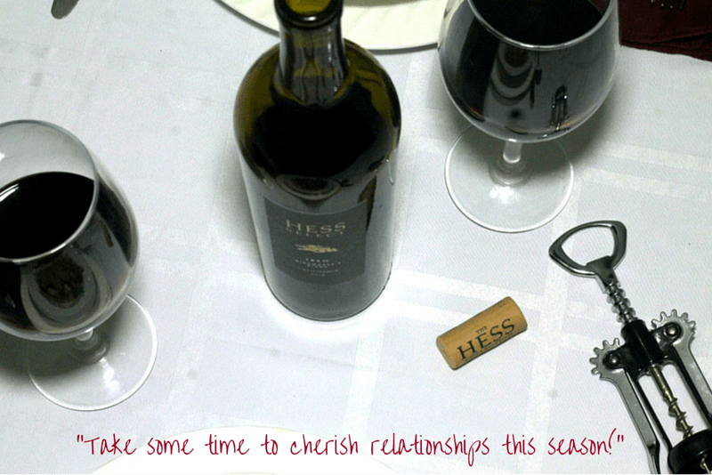 Take some time to cherish relationships this season! #Wine Elevated with The Hess Collection Wine