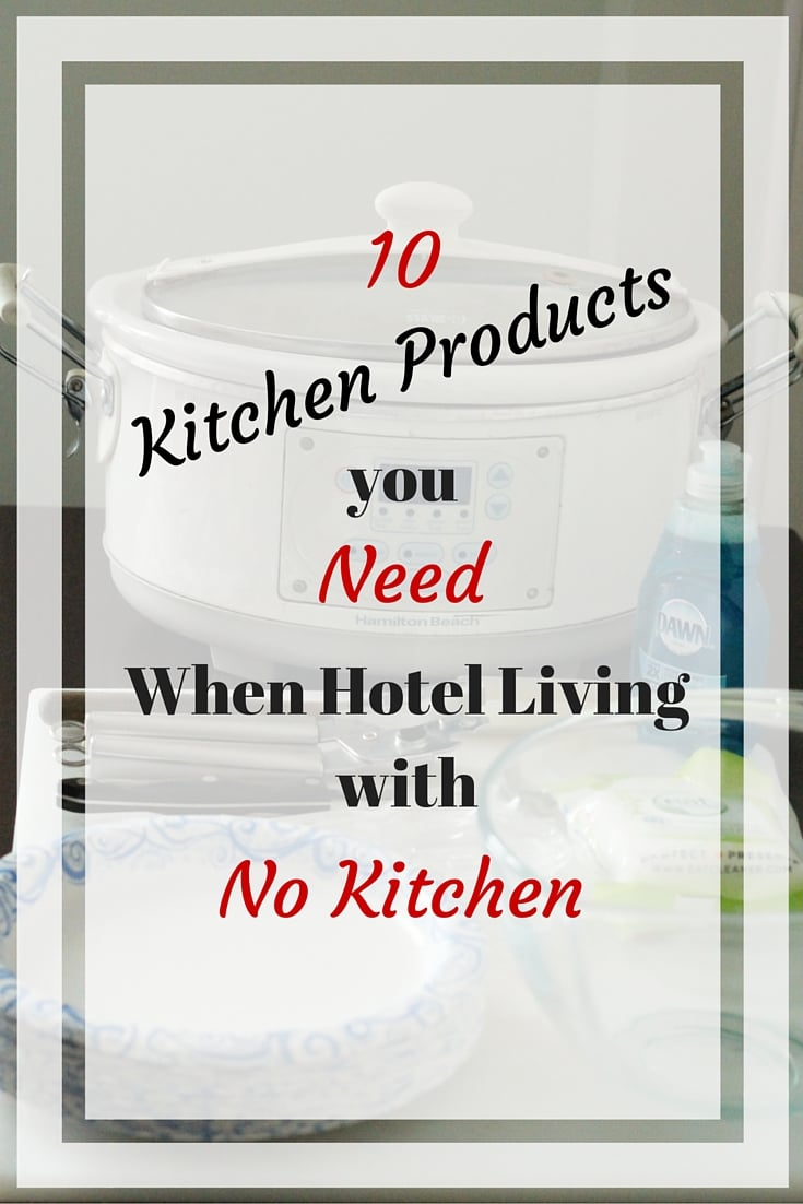 10 Kitchen Products you NEED When Hotel Living with No Kitchen