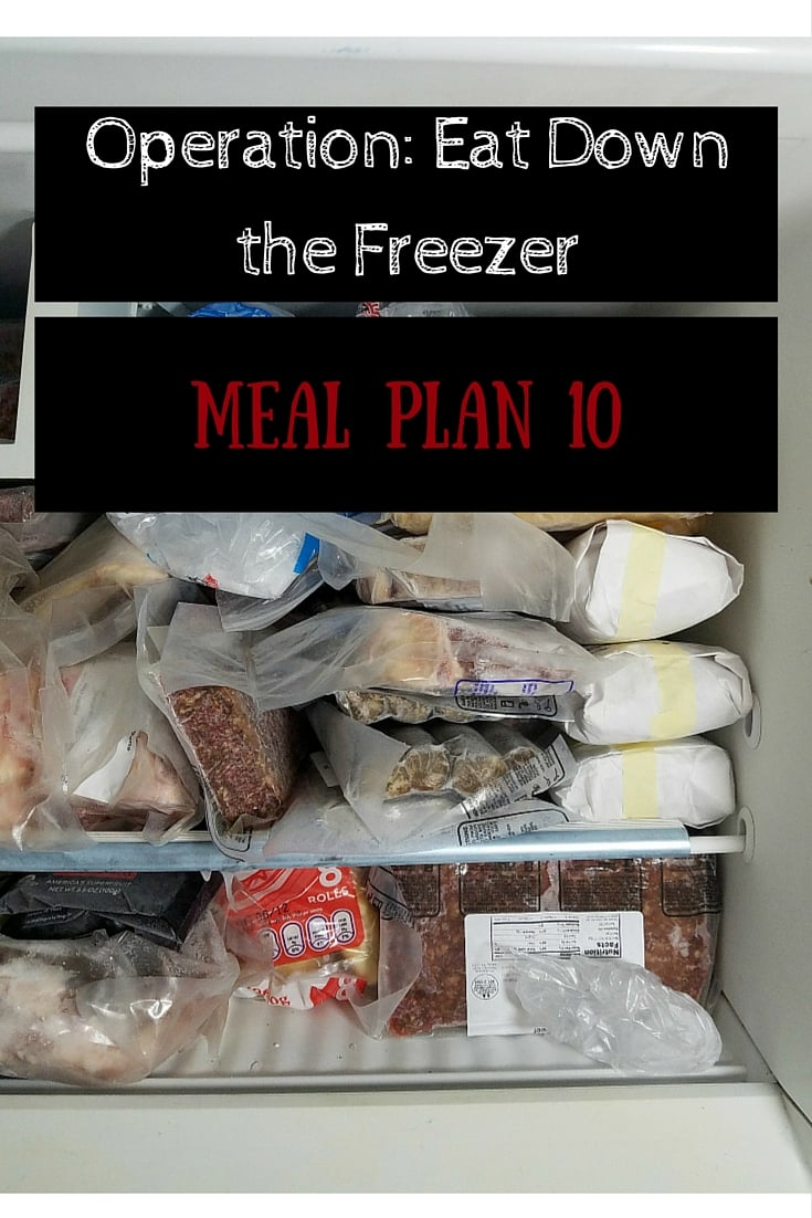 Operation: Eat Down the Freezer Meal Plan 10