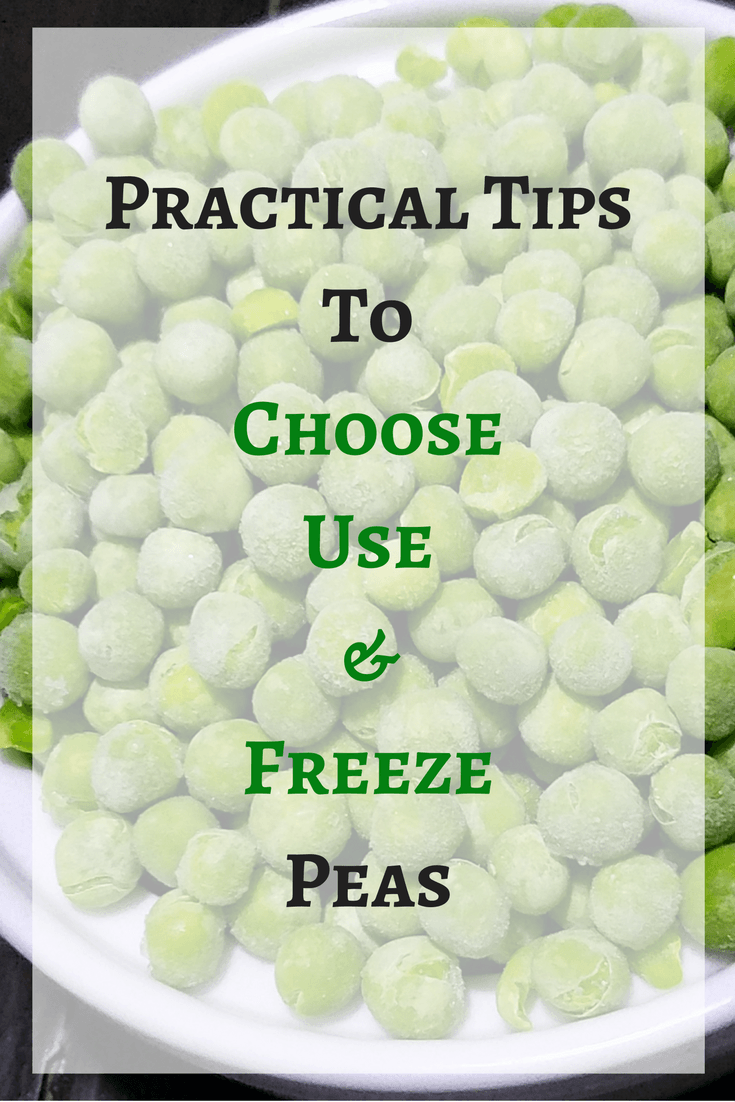 Practical Tips for Choosing Using & Preserving Peas