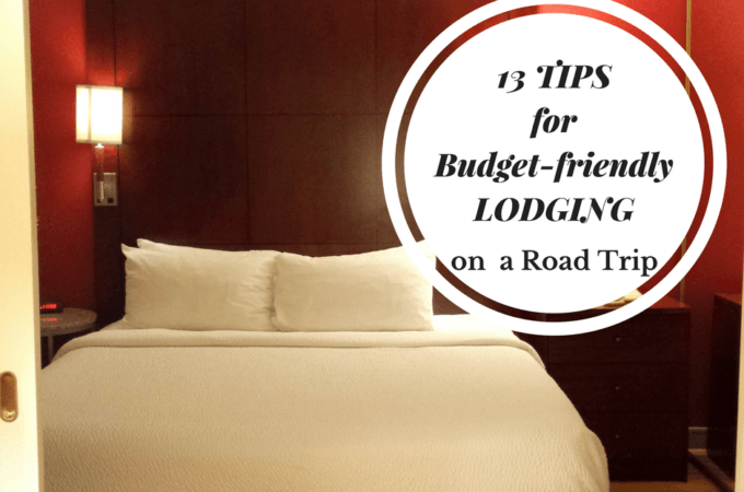 13 Lodging Tips for the Family Road Trip of a Lifetime (on Budget)